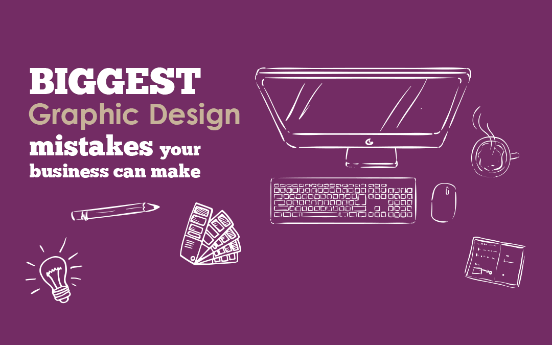 Two Biggest Cheap Graphic Design Mistakes a Business Can Make