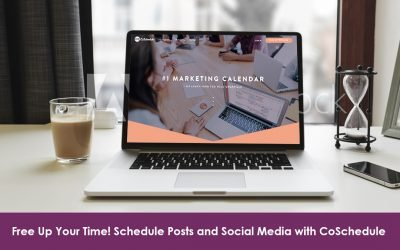 Free Up Your Time! Schedule Posts and Social Media with CoSchedule